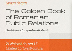 Lansare de carte | The Golden Book of Romanian Public Relations, 21 noiembrie a.c.